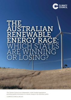 The Australian Renewable Energy Race: Which States are Winning or Losing? - Climate Council  #auspol