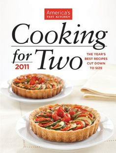 America's Test Kitchen Cooking for Two 2011: The Year's Best Recipes Cut Down to Size by The Editors at America's Test Kitchen, http://www.amazon.com/dp/B005GR0Z66/ref=cm_sw_r_pi_dp_sY8Wqb0K5P97M