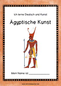 Ich lerne Deutsch und Kunst: Ägyptische Kunst