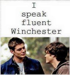 I speak fluent Winchester ... HELL YEAH!! LOL ^◡^ #Dean Winchester #Sam Winchester #Supernatural