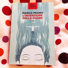 #MarcoPeano #linvenzionedellamadre #minimumfax