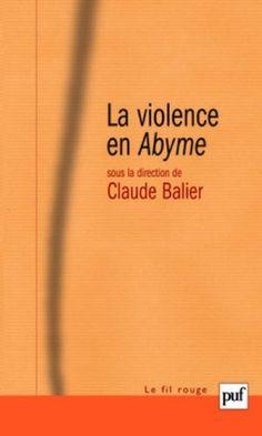 Télécharger Livre La violence en Abyme : Essai de psychocriminologie Ebook Kindle Epub PDF Gratuit
