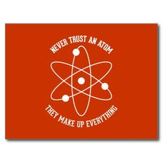 Never Trust An Atom - Funny Science Post Cards