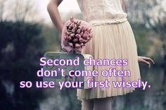 Second chances don't come often