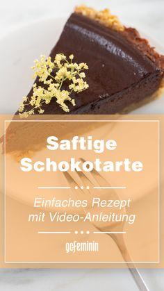 Saftige Schokoladentarte: Einfaches Rezept mit Video-Anleitung