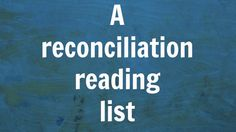 A Reconciliation Reading List #Canlit #mustreads | CBCbooks