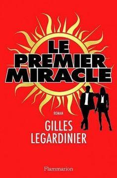 Découvrez Le premier miracle de Gilles Legardinier sur Booknode, la communauté du livre