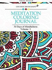 """""""Meditation Coloring Journal: 31 Days of Mindfulness, Volume 1"""" takes coloring to a higher level, as a form of mindfulness that can be used to ease into meditation and manifest goals. (by Amara Honeck)"""