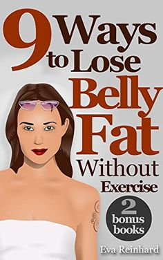 Love this  9 Ways To Loose Belly Fat Without Exercise (Weight Loss, Abs, Cardio, Diet Plan)
