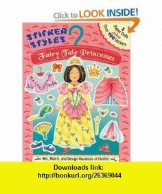 Fairy Tale Princesses (Sticker Styles) (9780448420783) Cathy Beylon , ISBN-10: 0448420783  , ISBN-13: 978-0448420783 ,  , tutorials , pdf , ebook , torrent , downloads , rapidshare , filesonic , hotfile , megaupload , fileserve