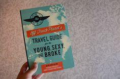 Resenha: Travel Guide for the Young, Sexy and Broke | Andar Comigo