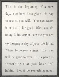 .my daddy gave me this saying when I got my first job and it's been in my office ever since.