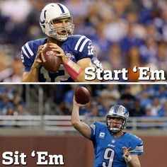 Start of the Week: Andrew Luck, Indianapolis Colts Sit of the Week: Matthew Stafford, Detroit Lions
