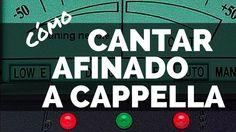 COMO CANTAR AFINADO A CAPPELLA