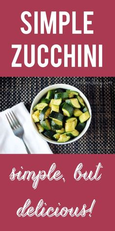 Whoever said healthy food had to be complicated? This zucchini recipe is simple yet full of flavor.