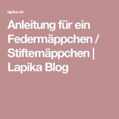 Anleitung für ein Federmäppchen / Stiftemäppchen | Lapika Blog