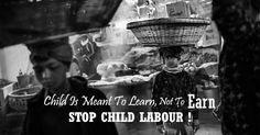 #StopChildLabour ! #Child is meant to #Learn, not to #Earn. Visit: http://www.ngosofia.org  #NgoSofia #ChildRights