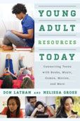 Young Adult Resources Today : Connecting Teens with Books, Music, Games, Movies, and More Don Latham, Melissa Gross  #DOEBibliography