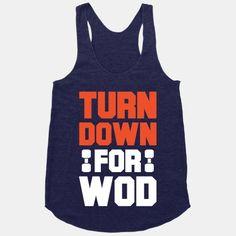 Turn Down For Wod | HUMAN | T-Shirts, Tanks, Sweatshirts and Hoodies