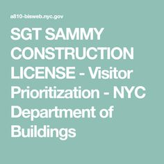 SGT SAMMY CONSTRUCTION LICENSE - Visitor Prioritization - NYC Department of Buildings General Liability, Office Address, Home Improvement Contractors, Building Contractors, Buildings, Nyc, Construction, This Or That Questions, Driveway Contractors