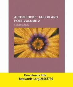 7 best torrents e book images on pinterest pdf religion and tutorials alton locke volume 2 tailor and poet 9781236180667 charles kingsley isbn fandeluxe Choice Image