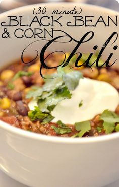 30 Minute Corn & Black Bean Chili Recipe--by far the best black bean chili I have ever had. Salsa verde & cilantro add great fresh flavor....it so easy to make & SO good!