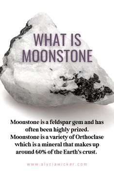 Moonstone is a feldspar gem and has often been highly prized. Moonstone is a variety of Orthoclase which is a mineral that makes up around 60% of the Earth's crust.