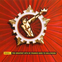 Carátula Frontal de Frankie Goes To Hollywood - Bang!... The Greatest Hits Of Frankie Goes To Hollywood)