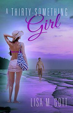 A Thirty-Something Girl by Lisa M. Gott http://www.amazon.com/dp/B00WO1BIFE/ref=cm_sw_r_pi_dp_X15cxb0R5AMHT