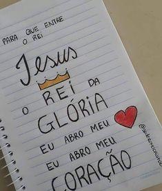 Eu abro meu❤abro o meu ♥️♥️ Jesus Is Life, My Jesus, Jesus Christ Quotes, I Love School, Jesus Freak, Lettering Tutorial, Jesus Loves, Spiritual Quotes, Gods Love