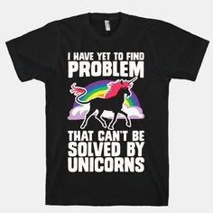 I Have Yet To Find A Problem That... | T-Shirts, Tank Tops, Sweatshirts and Hoodies | HUMAN