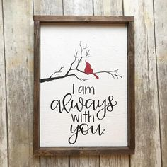 Craft room signs - I am always with you cardinal sign – Craft room signs Craft Room Signs, Fun Signs, Diy Wood Signs, Color Crafts, Painted Signs, Christmas Crafts, Christmas Wooden Signs, Xmas, Crafty