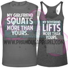 My Girlfriend Squats More Than Yours. My Boyfriend Lifts More Than Yours. Swolemates Workout Tanks. Matching Gym Shirts. His and Hers Tanks.