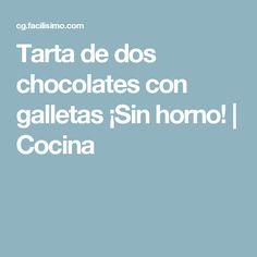 Tarta de dos chocolates con galletas ¡Sin horno! | Cocina