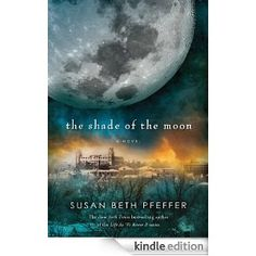 The Shade of the Moon: Life As We Knew It Series, Book 4: Susan Beth Pfeffer:     I'm so excited!