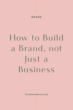 Branding your business - How to Build a Brand, Not Just a Business – Branding your business Small Business Plan, Small Business Marketing, Business Advice, Business Entrepreneur, Business Education, Business Goals, Start Online Business, Successful Business, Starting A Business