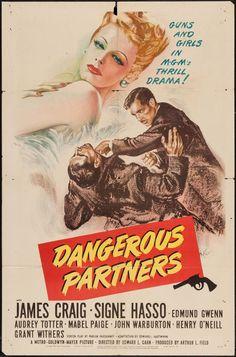 Dangerous Partners (1945) Stars: James Craig, Signe Hasso, Edmund Gwenn, Audrey Totter ~  Director: Edward L. Cahn