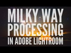 500px ISO » Stunning Photography, Incredible Stories » Video: How to Process a Milky Way Photo in Adobe Lightroom