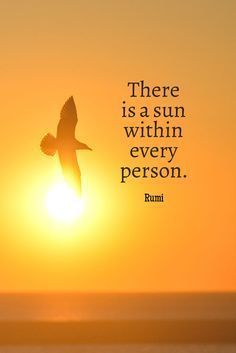 Explore inspirational, thought-provoking and powerful Rumi quotes. Here are the 100 greatest Rumi quotations on life, love, wisdom and transformation. Rumi Quotes Life, Sun Quotes, Yoga Quotes, Spiritual Quotes, Wisdom Quotes, Positive Quotes, Spiritual Messages, Kahlil Gibran, Rumi Poem