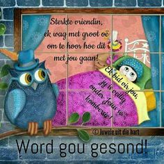 Sympathy Messages, Evening Greetings, Afrikaanse Quotes, Goeie More, Get Well Soon, Art Quotes, Quote Art, Words, Daisy