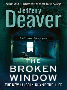 Jeffery Deaver, The Broken Window: Lincoln Rhyme Series, Book 8