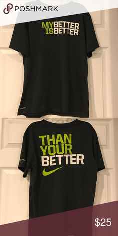 Nike Graphic Tee Boys Nike Graphic DriFit Tee. My better is better than your better. Nike Shirts & Tops Tees - Short Sleeve