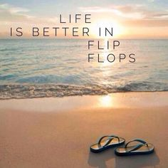 """Life is better in flip flops."" #beach #surfsand"
