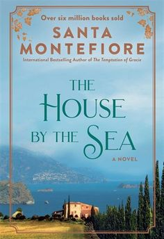 """Read """"The House By the Sea"""" by Santa Montefiore available from Rakuten Kobo. A moving and mysterious tale of love and forgiveness, spanning four decades and sweeping from the Italian countryside to. I Love Books, Good Books, Books To Read, Buy Books, Reading Lists, Book Lists, Old Country Houses, Devon Coast, Love And Forgiveness"""