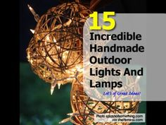 15 Incredible Handmade Outdoor Lights And Lamps
