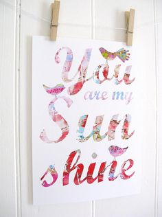 You Are My Sunshine Print PINK. $15.00, via Etsy.