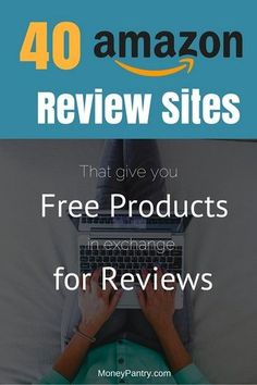 40 Amazon review sites that give you free products in exchange for your reviews