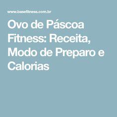 Ovo de Páscoa Fitness: Receita, Modo de Preparo e Calorias