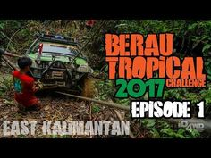 Pakunaoffroad With Mark Tutone: Indonesia 4wd TV - Berau 4x4 Tropical Challenge 20...