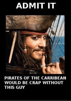 Well... they originally wanted Captain Jack Sparrow to be Jim Carrey, So it definitely would have been different, plus Captain Jack would have looked super different since the Dreds, Facial hair, scars and all most other accessories were Johnny Depp's Ideas..